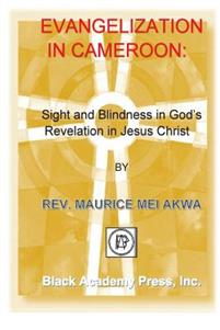 Evangelization in Cameroon: : Sight and Blindness in God's Revelation in Jesus Christ
