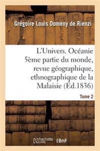 L'Univers. Oceanie 5eme Partie Du Monde, Revue Geographique, Ethnographique de la Malaisie Tome 2