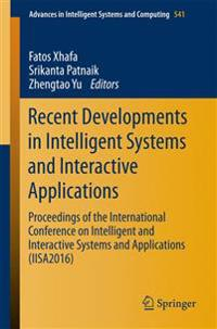 Recent Developments in Intelligent Systems and Interactive Applications