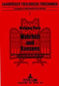 Wahrheit Und Konsens: Die Erkenntnistheorie Von Juergen Habermas Und Ihre Theologische Relevanz