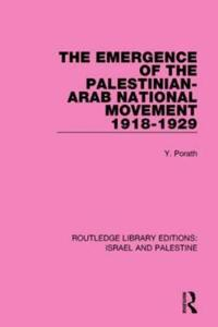 The Emergence of the Palestinian-arab National Movement 1918-1929