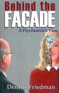 Behind the Facade: A Psychiatrist's View