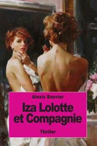 Iza Lolotte Et Compagnie