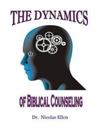 The Dynamics of Biblical Counseling
