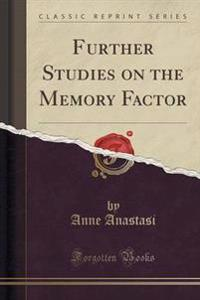Further Studies on the Memory Factor (Classic Reprint)