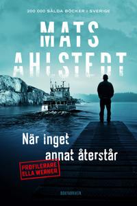 När inget annat återstår - Mats Ahlstedt pdf epub