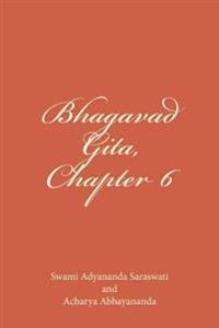 Bhagavad Gita, Chapter 6: Dhyana Yoga