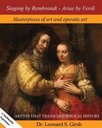 Staging by Rembrandt - Arias by Verdi: Masterpieces of Art and Operatic Art