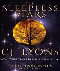 THE SLEEPLESS STARS: Fatal Insomnia Book #3