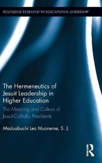 The Hermeneutics of Jesuit Leadership in Higher Education