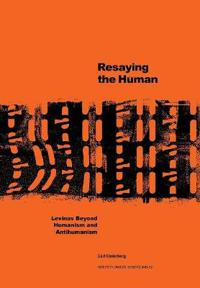 Resaying the human : Levinas beyond humanism and antihumanism