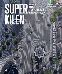 Superkilen : a project by Big, Topotek 1, Superflex