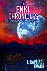 The Enki Chronicles: Ushering in a New Age