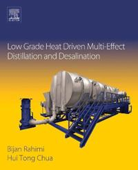 Low Grade Heat Driven Multi-Effect Distillation and Desalination
