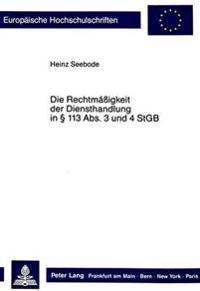 Die Rechtmaessigkeit Der Diensthandlung in 113 ABS. 3 Und 4 Stgb: Historische Grundlagen, Dogmatische Einordnung Und Inhaltliche Bestimmung