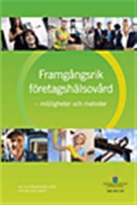 Framgångsrik företagshälsovård. SOU 2011:63