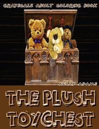 The Plush Toychest Grayscale Adult Coloring Book Vol.1: Grayscale Adult Coloring Books (Grayscale Teddy Bears) (Grayscale Coloring Books) (Photo Color