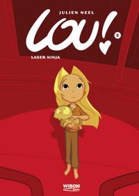 Lou 5. Laser Ninja - Julien Neel pdf epub