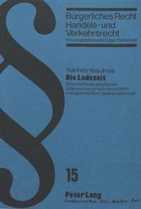 Die Ladezeit: Eine Rechtsvergleichende Untersuchung Nach Deutschem Und Japanischem Seehandelsrecht