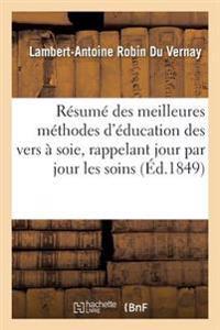 Resume Des Meilleures Methodes D'Education Des Vers a Soie, Rappelant Jour Par Jour Les Soins