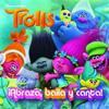 Trolls. ¡abraza, Baila y Canta! / Dance! Hug! Sing! (Dreamworks)
