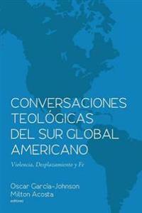 Conversaciones Teol gicas del Sur Global Americano