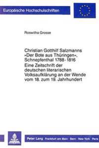 Christian Gotthilf Salzmanns -Der Bote Aus Thueringen-, Schnepfenthal 1788 - 1816.
