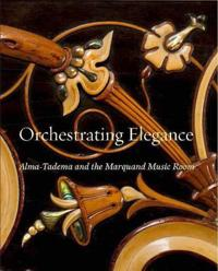 Orchestrating Elegance: Alma-Tadema and the Marquand Music Room