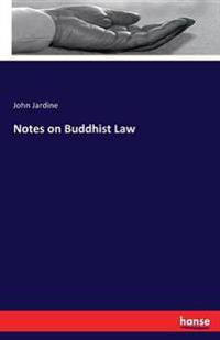 Notes on Buddhist Law