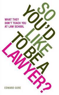 So You'd Like to be a Lawyer?