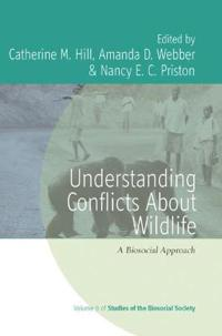 Understanding Conflicts about Wildlife: A Biosocial Approach