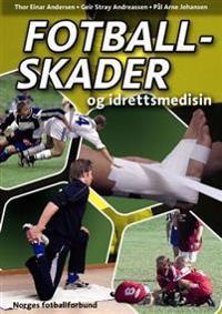 Fotballskader og idrettsmedisin - Thor Einar Andersen, Geir Stray Andreassen, Pål Arne Johansen pdf epub