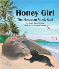 Honey Girl: The Hawaiian Monk Seal