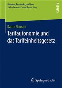 Tarifautonomie Und Das Tarifeinheitsgesetz