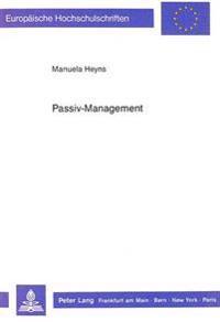 Passiv-Management: Beurteilung Der Fremdfinanzierung Von Kreditinstituten Bei Nichtbanken Unter Besonderer Beruecksichtigung Neuerer Spar