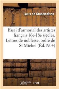 Essai D'Armorial Des Artistes Francais Xvie-Xviiie Siecles. Lettres de Noblesse, Ordre de St-Michel
