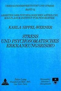 Stress Und Psychosomatisches Erkrankungsrisiko: Eine Faktorielle Untersuchung Zum Vergleich Von Myocardinfarktpatienten Mit Gesunden