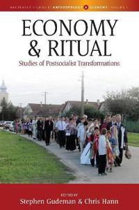 Economy and Ritual: Studies of Postsocialist Transformations