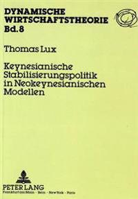 Keynesianische Stabilisierungspolitik in Neokeynesianischen Modellen