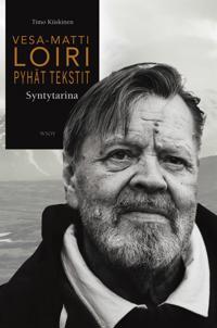 Vesa-Matti Loiri. Pyhät tekstit.