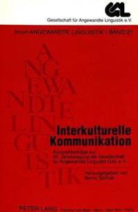 Interkulturelle Kommunikation: Kongressbeitraege Zur 20. Jahrestagung Der Gesellschaft Fuer Angewandte Linguistik, Gal E.V.
