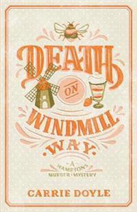 Death on Windmill Way