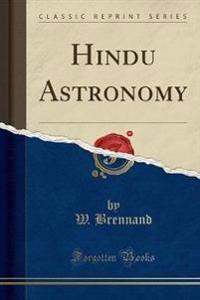 Hindu Astronomy (Classic Reprint)