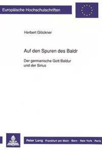 Auf Den Spuren Des Baldr: Der Germanische Gott Baldr Und Der Sirius