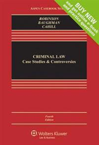 Criminal Law: Case Studies and Controversies