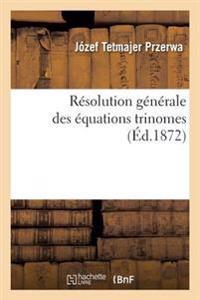 R�solution G�n�rale Des �quations Trinomes