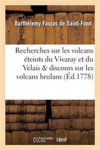Recherches Sur Les Volcans Eteints Du Vivaray Et Du Velais Avec Un Discours Sur Les Volcans Brulans,