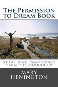 The Permission to Dream Book: Rebuilding Confidence from the Ground Up