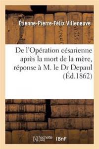 de L'Operation Cesarienne Apres La Mort de la Mere, Reponse A M. Le Dr Depaul