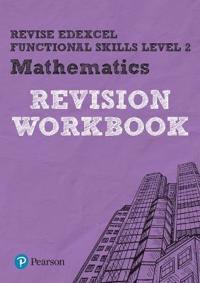 Revise Edexcel Functional Skills Mathematics Level 2 Workbook